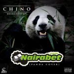 """Chino – """"Naira Bet"""" (Panda Cover)"""