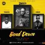 "2wizzi – ""Bend Down"" ft. Timaya & Orezi (Prod. by Popito)"