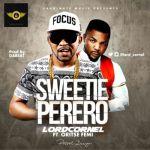 "Lord Cornel – ""Sweetie Perero"" ft. Oritse Femi"