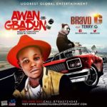 "Bravo G – ""Awangbadun"" (Remix) ft. Terry G"