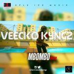 """VIDEO: Veecko Kyngz – """"Mbombo"""""""