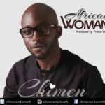 """Chimen – """"African Woman"""" (Prod. by Prince Vibes)"""