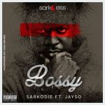 "Sarkodie – ""Bossy"" ft. Jayso"