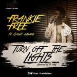 "VIDEO: Frankie Free – ""Turn Off The Lights"" ft. Great Adamz & Sharon Johnson"