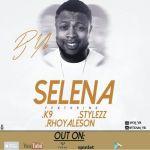 """DJ Yb – """"Selena"""" ft. K9, Stylezz & Rhoyaleson (Prod. By YoungD)"""