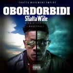 """Shatta Wale – """"Obordorbidi"""" (Prod. By Da Maker)"""