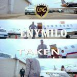 """VIDEO: Enymilo – """"Taken"""""""