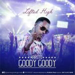 """Pasto Goody Goody – """"Lifted High"""""""