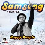 """Samsong – """"Happy People"""" ft. Temple"""