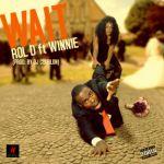 """Rol D – """"Wait"""" ft. Winnie (Prod. By DJ Coublon)"""