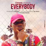 """Chinedu Whatedo – """"Everybody"""" (Prod. By Kezyklef)"""