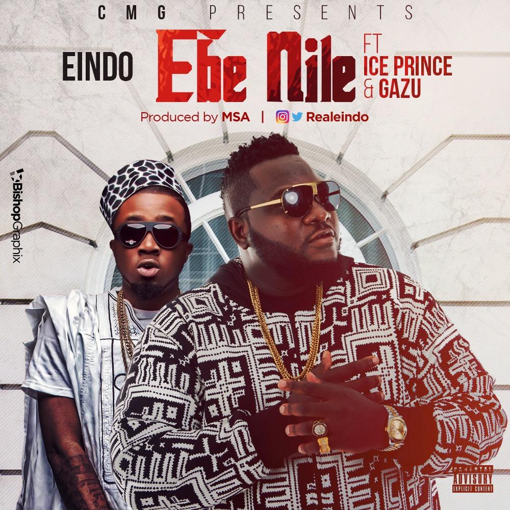 Eindo - Ebe Nile ft. Ice Prince & Gazu [ART]