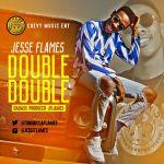 """Jesse Flames – """"Double Double"""""""
