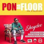 "Shaydee – ""Pon Da Floor"" (Prod. By Maleek Berry)"