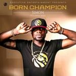 """Simon – """"Born Champion"""" f. L.A.X & Ceeza"""