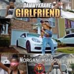 "VIDEO: Dammy Krane – ""Girlfriend"""