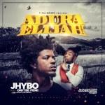 """Jhybo – """"Adura Elijah"""" (Remix) ft. Oritse Femi"""