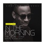 """Mr 2Kay – """"In The  Morning"""" (Dance Mix)"""