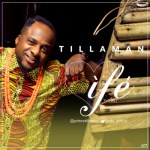 "VIDEO: Tillaman – ""Ife"""