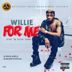 """Willie – """"For Me"""""""