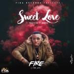 """Fire – """"Sweet Love"""" (Prod by Demsa)"""