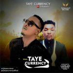 Taye Currency – Taye Currency ft. OritseFemi  (Prod. LahLah)