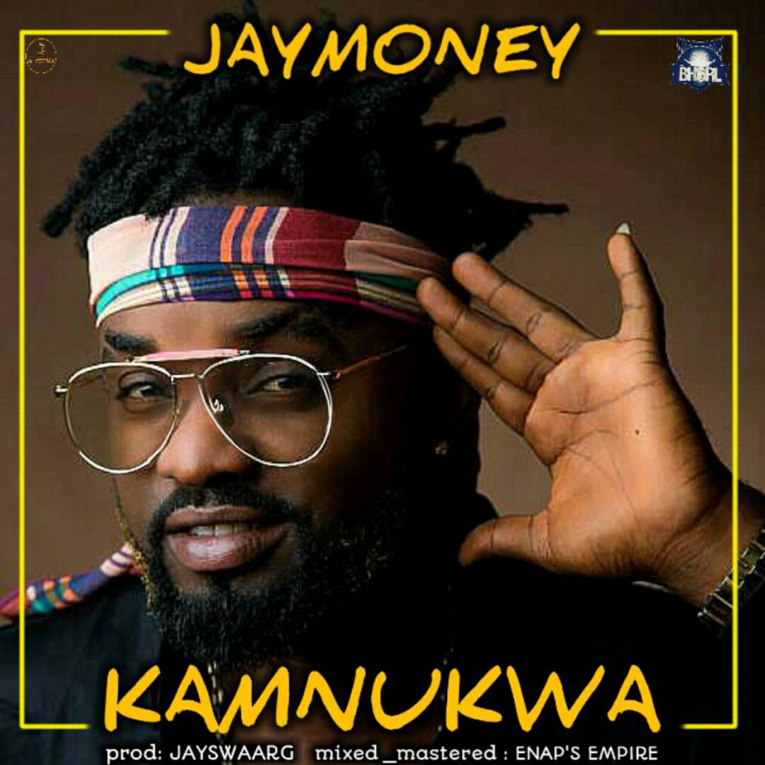 VIDEO: JayMoney – Kamnukwa