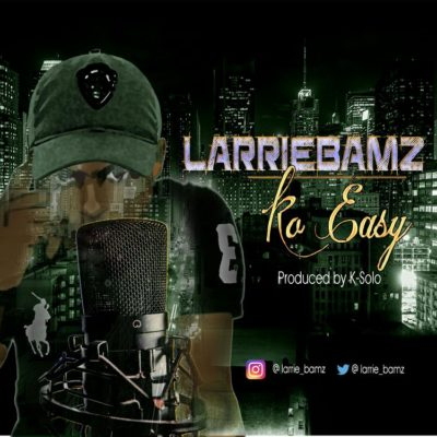 LarrieBamz – Ko Easy
