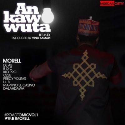 Morell – An Kawo Wuta (Remix)