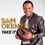 Sam Okenye – Take It