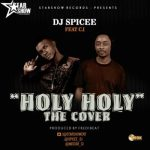DJ Spicee – Holy Holy (Cover) ft. C.I