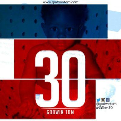 Godwin Tom – 30 [New Song]