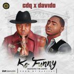 CDQ – Ko Funny f. Davido (Prod By Papi Jay)