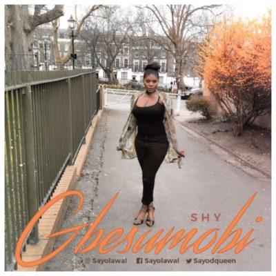 Shy – Gbesunmobi