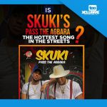 """Is Skuki's """"Pass The Agbara"""" The Hottest Song In The Streets Now?"""
