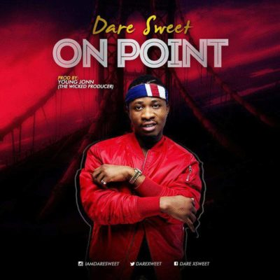 Dare Sweet – On Point (Prod. Young John)