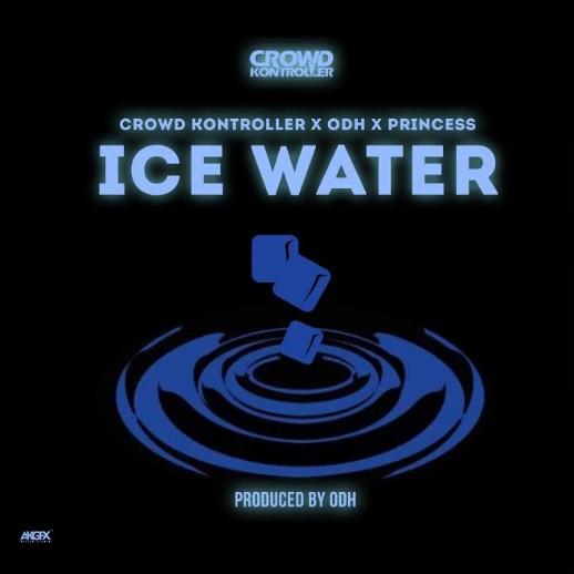 Crowd Kontroller x ODH x Princess – Ice Water (Prod. ODH)