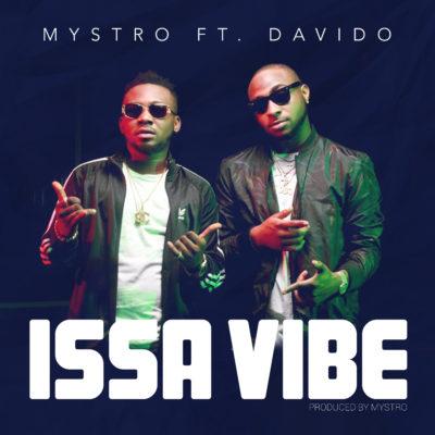 Mystro – Issa Vibe ft. Davido [New Video]