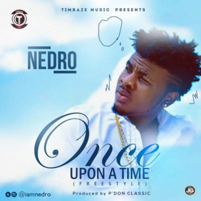 Nedro – Once Upon A Time (Freestyle)