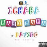 PREMIERE: Ichaba – Baby Mama ft. Davido [New Song]