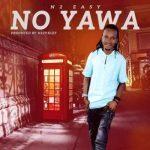 N2 Easy – No Yawa (Prod. By Kezyklef)
