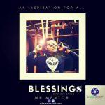 Mr. Mentor – Blessings