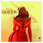 Music: DNA – Queen (Prod. By Don Jazzy)