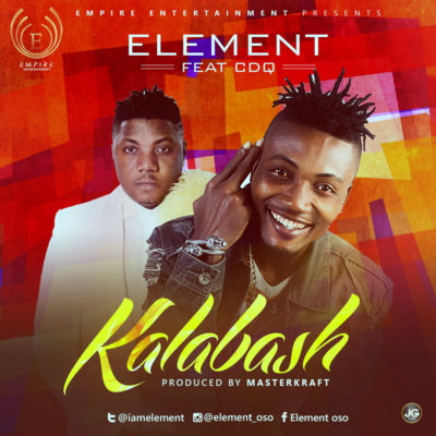 elementt VIDEO: Element – Kalabash ft. Cdq (Prod. By Masterkraft)