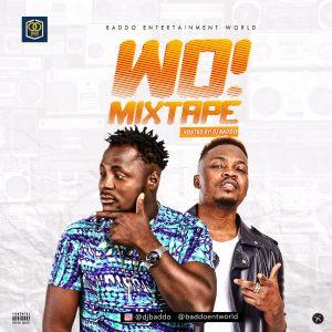 wo - MIXTAPE: DJ Baddo – WO MIX
