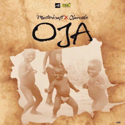 download PREMIERE: Masterkraft – Oja ft. Olamide [New Song]