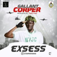 Music: EXSess – Gallant Corper (NYSC ThemeSong)