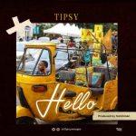 Tipsy – Hello [New Song]