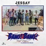 VIDEO: Jessay – Bang! Bang!