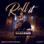 Markface – Roll It
